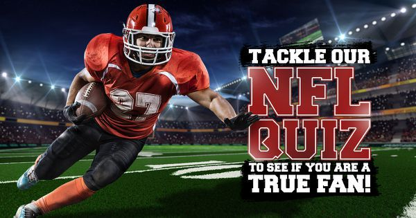 Tackle Our NFL Quiz To See If You Are A True fan!