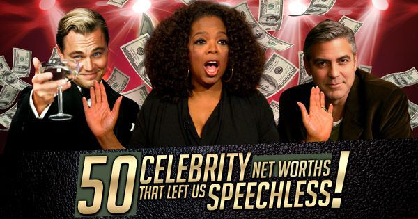 50 Celebrity Net Worths That Left Us Speechless!