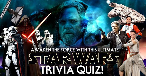 Awaken The Force With This Ultimate Star Wars Trivia Quiz!