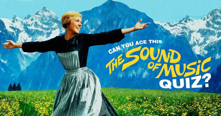 "Can You Ace This ""The Sound Of Music"" Quiz?"