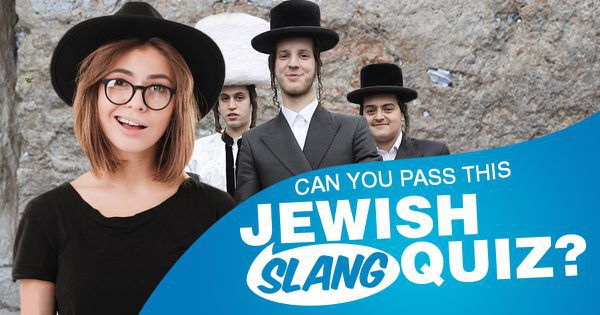 Can You Pass This Jewish Slang Quiz?