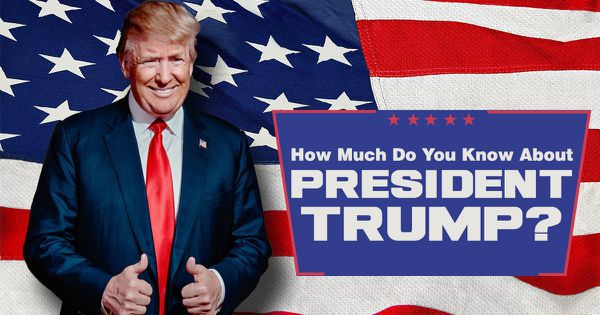 How Much Do You Know About President Trump?
