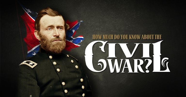 How Much Do You Know About The Civil War?