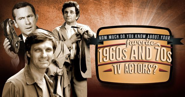 How Much Do You Know About Your Favorite 1960s And 70s TV Actors?