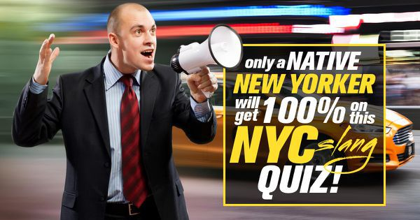 only a native new yorker will get 100 on this nyc slang quiz
