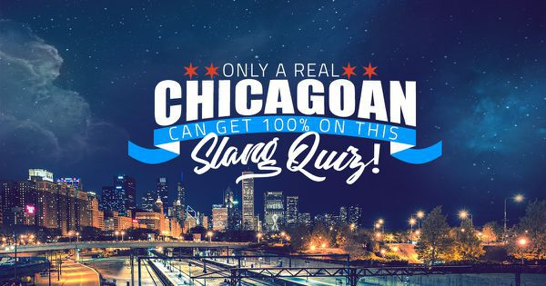 Only A Real Chicagoan Can Get 100% On This Slang Quiz!