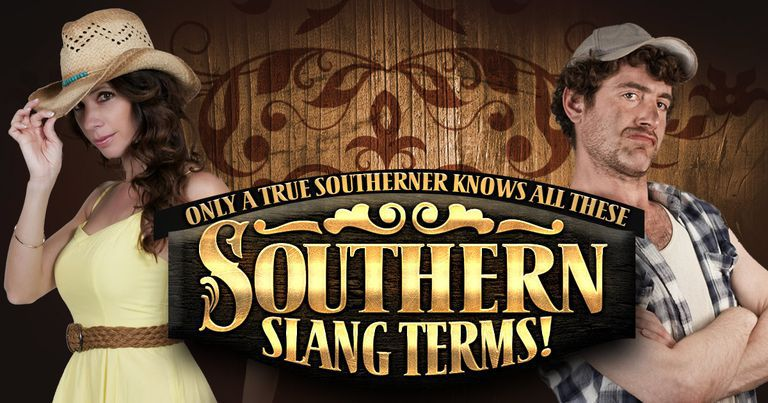 Only A True Southerner Knows All These Southern Slang Terms!