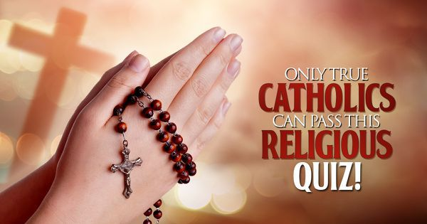 Only True Catholics Can Pass This Religious Quiz!