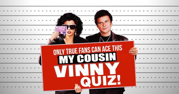 "Only True Fans Can Ace This ""My Cousin Vinny"" Quiz!"