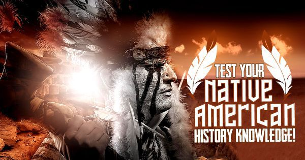 Test Your Native American History Knowledge!