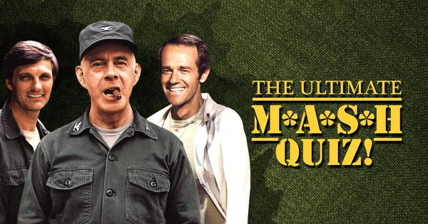 The Ultimate M*A*S*H Quiz!