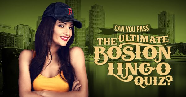 Can You Pass The Ultimate Boston Lingo Quiz?