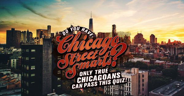 Do You Have Chicago Street Smarts? Only True Chicagoans Can Pass This Quiz!