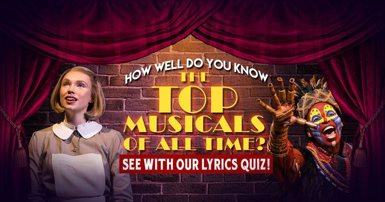 how well do you know the top musicals of all time?