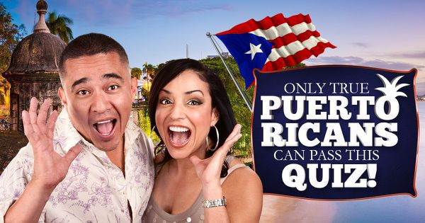 Only True Puerto Ricans Can Pass This Quiz!