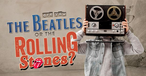 Are You The Beatles Or The Rolling Stones?