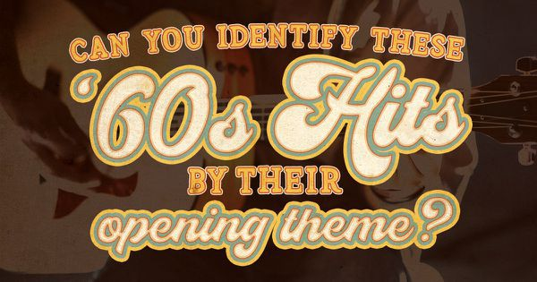 Can You Identify These '60s Hits By Their Opening Line?