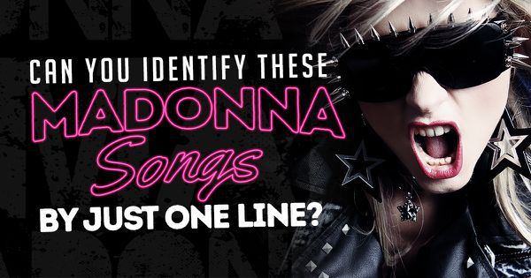 Can You Identify These Madonna Songs By Just One Line?