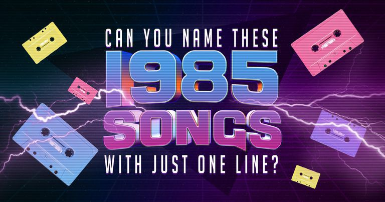 Can You Name These 1985 Songs With Just One Line?