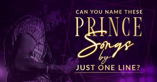Can You Name These Prince Songs By Just One Line?