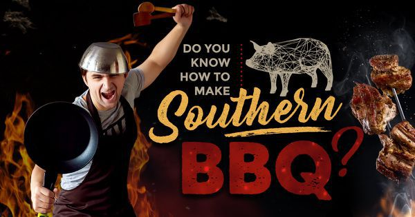Do You Know How to Make Southern BBQ?