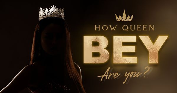 How Queen Bey Are You?