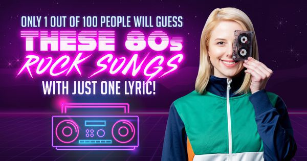 Only 1 Out Of 100 People Will Guess These 80s Rock Songs With Just One Lyric!