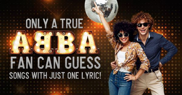Only A True ABBA Fan Can Guess These Songs With Just One Lyric!