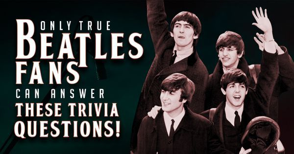 Only True Beatles Fans Can Answer These Trivia Questions!