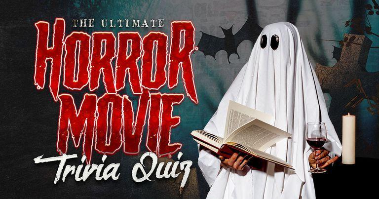 The Ultimate Horror Movie Trivia Quiz