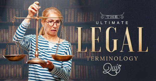 The Ultimate Legal Terminology Quiz