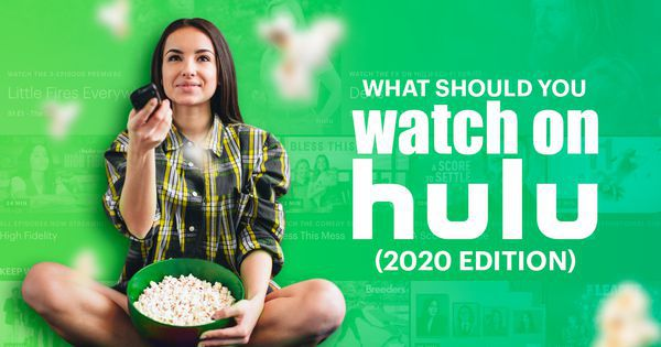 What Should I Watch On Hulu? (2020 Edition)
