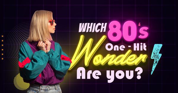 Which 1980s One-Hit Wonder Are You?