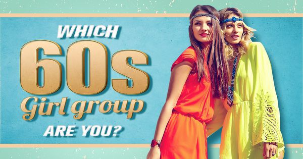 Which 60s Girl Group Are You?