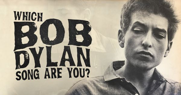 Which Bob Dylan Song Are You?