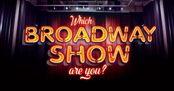 Which Broadway Show Are You?