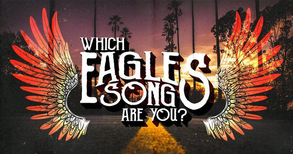 Which Eagles Song Are You?