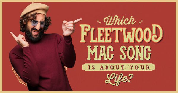 Which Fleetwood Mac Song Is About Your Life?