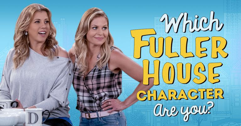Which of the Fuller House Characters Are You?