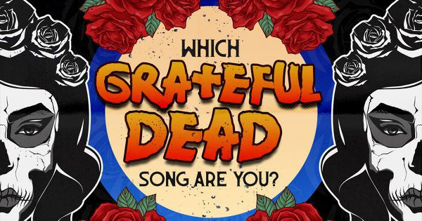 Which Grateful Dead Song Are You?