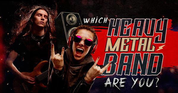Which Heavy Metal Band Are You?