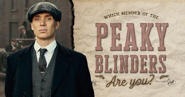 Which Member of the Peaky Blinders Are You?