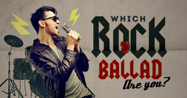 Which Rock Ballad Are You?