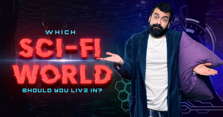 Which Science Fiction World Should You Live in?