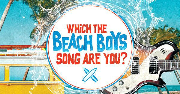 Which The Beach Boys Song Are You?