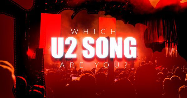Which U2 Song Are You?