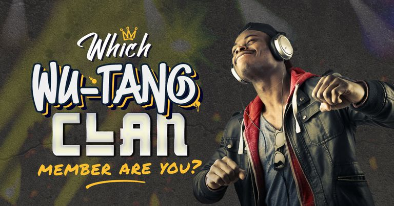 Which of the Wu-Tang Clan Members Are You?
