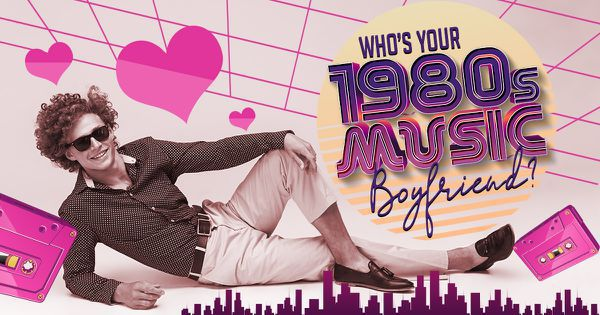 Who's Your 1980s Music Boyfriend?