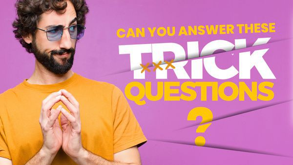 Can You Answer These Trick Questions?