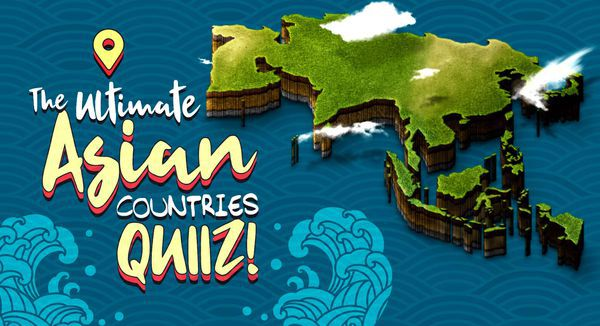 The Ultimate Asian Countries Quiz